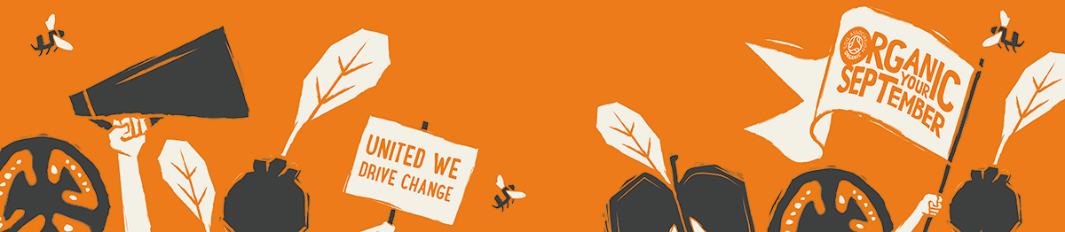 "Organic September website banner with produce graphics, a placard stating ""United we drive change"" and a flag flying the Organic September logo"